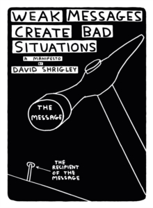 Weak Messages Create Bad Situations : A Manifesto, Paperback