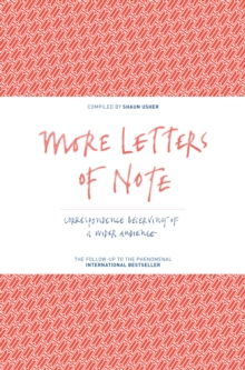 More Letters of Note : Correspondence Deserving of a Wider Audience Volume 2, Hardback Book