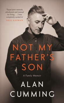 Not My Father's Son : A Family Memoir, Hardback
