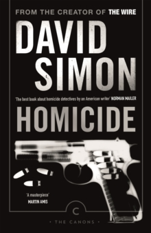 Homicide : A Year on the Killing Streets, Paperback