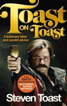 Toast on Toast : Cautionary Tales and Candid Advice, Hardback