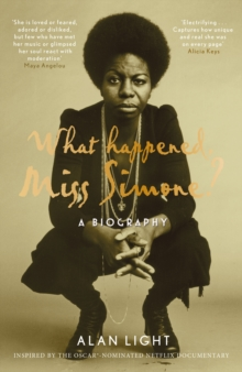 What Happened, Miss Simone? : A Biography, Hardback