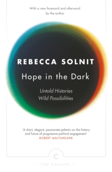 Hope in the Dark : Untold Histories, Wild Possibilities, Paperback