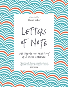 Letters of Note : Correspondence Deserving of a Wider Audience, Paperback