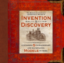 Invention & Discovery : Containing 5 Extraordinary and Illuminating Models to Make, Hardback