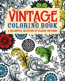 Vintage Colouring Book : A Delightful Selection of Classic Patterns, Paperback