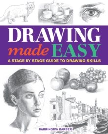 Drawing Made Easy : A Stage by Stage Guide to Drawing Skills, Paperback
