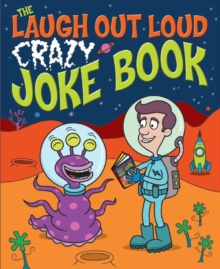 The Laugh Out Loud Crazy Joke Book, Paperback