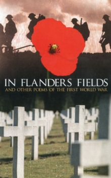 In Flanders Fields : And Other Poems of the First World War, Hardback Book