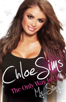 Chloe Sims - the Only Way is Up : My Story, Hardback