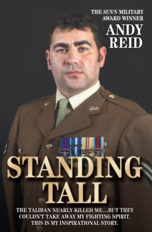 Standing Tall : The Inspirational Story of a True British Hero, Hardback Book