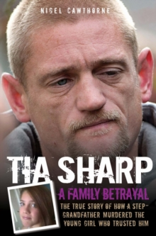 Tia Sharp - a Family Betrayal, Paperback