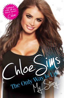 Chloe Sims - the Only Way is Up - My Story, Paperback Book