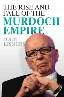 Rise and Fall of the Murdoch Empire, Paperback Book