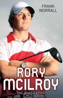 Rory Mcilroy - the Biography, Paperback