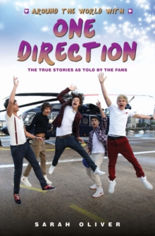Around the World with One Direction : The True Stories as Told by the Fans, Paperback