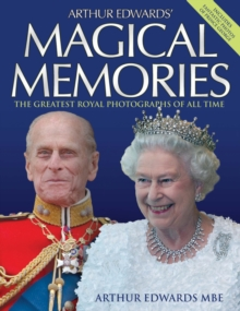 Arthur Edwards' Magical Memories, Hardback