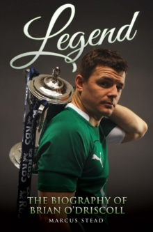 Legend : The Biography of Brian O'Driscoll, Paperback