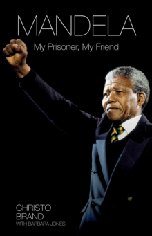 Mandela : My Prisoner, My Friend, Hardback