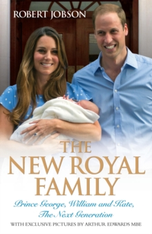 The New Royal Family : Prince George, William and Kate: the Next Generation, Paperback