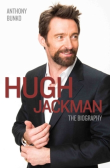 Hugh Jackman : The Biography, Paperback Book
