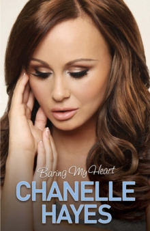 Chanelle Hayes : Baring My Heart, Hardback