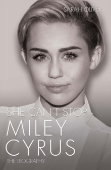 She Can't Stop : Miley Cyrus: The Biography, Paperback
