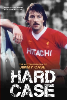 Hard Case : The Autobiography of Jimmy Case, Hardback Book