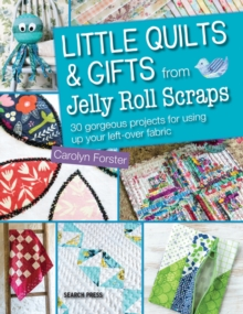 Little Quilts and Gifts from Jelly Roll Scraps, Paperback Book