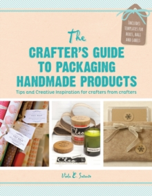 Crafter's Guide to Packaging Handmade Products, Paperback