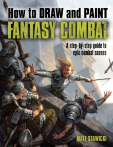 How to Draw and Paint Fantasy Combat, Paperback