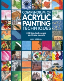 Compendium of Acrylic Painting Techniques, Paperback