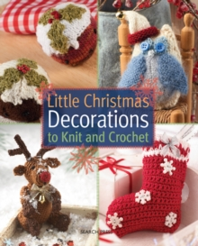 Little Christmas Decorations to Knit & Crochet, Paperback Book