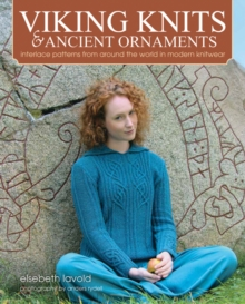 Viking Knits & Ancient Ornaments : Interlace Patterns from Around the World in Modern Knitwear, Hardback