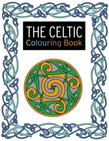 The Celtic Colouring Book : Large and Small Projects to Enjoy, Paperback