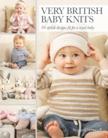 Very British Baby Knits : 30 Stylish Designs Fit for a Royal Baby, Paperback
