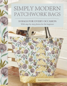 Simply Modern Patchwork Bags : 10 Bags for Every Occasion, Paperback
