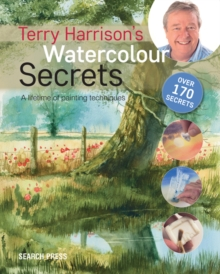 Terry Harrison's Watercolour Secrets : A Lifetime of Painting Techniques, Paperback