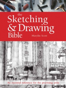 The Sketching & Drawing Bible : An Essential Reference for the Practising Artist, Paperback Book