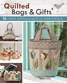 Quilted Bags and Gifts : 36 Classic Quilting Projects to Make and Give, Paperback Book