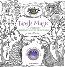 Tangle Magic : A Spellbinding Colouring Book with Hidden Charms, Paperback