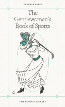 The Gentlewoman's Book of Sports, Paperback