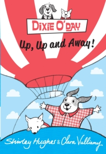 Dixie O 'Day: Up, Up and Away!, Hardback Book