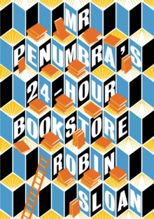 Mr Penumbra's 24-hour Bookstore, Paperback