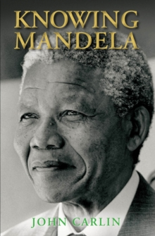 Knowing Mandela, Hardback