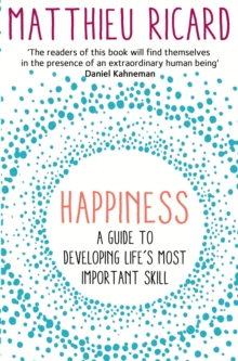 Happiness : A Guide to Developing Life's Most Important Skill, Paperback