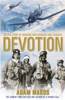 Devotion : An Epic Story of Heroism, Brotherhood and Sacrifice, Hardback Book