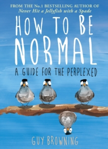 How to be Normal : A Guide for the Perplexed, Paperback Book