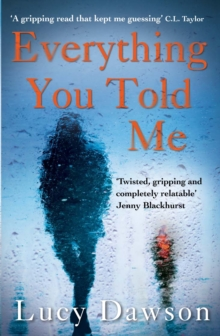 Everything You Told Me : A Fast Paced, Gripping Psychological Thriller, Paperback