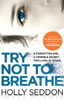 Try Not to Breathe : Gripping Psychological Thriller Bestseller and Perfect Holiday Read, Paperback